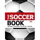 The Soccer Book: The Sport - the Teams - the Tactics - the Cups