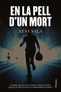 En La Pell D'Un Mort par  Xevi Sala Puig