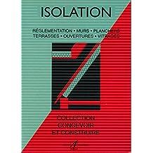 """Isolation : Réglementation, Murs, Planchers, Terrasses, Ouvertures, Vitrages, Toitures - Glossaire - Collection """"Concevoir et construire"""""""