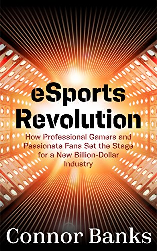 e-sports-revolution-how-professional-gamers-and-passionate-fans-set-the-stage-for-a-new-billion-doll