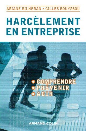 Harcèlement en entreprise - Comprendre, prévenir, agir