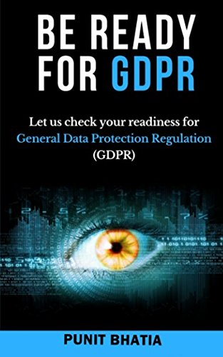 Be Ready for GDPR: Let us check your readiness for General Data Protection Regulation (GDPR) por Punit Bhatia