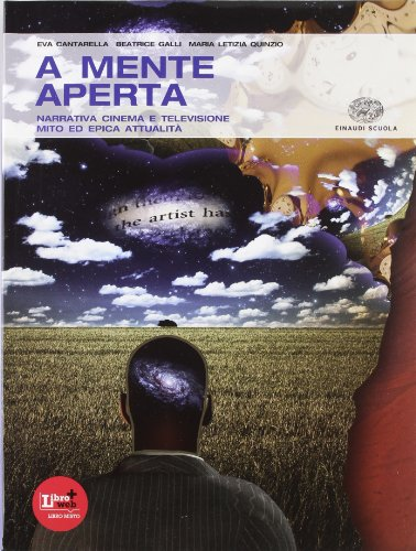 A mente aperta. Vol. A-B: Narrativa, mito ed epica-POesia e teatro. Per le Scuole superiori. Con espansione online