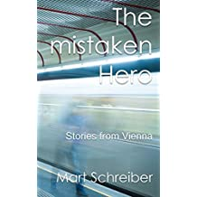 The Mistaken Hero: Stories from Vienna (English Edition)