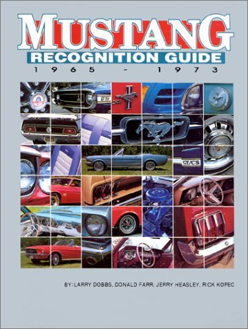 Mustang Recognition Guide, 1965-1973: A Year-By-Year, Model-By-Model, Review of Ford's