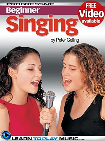 Singing Lessons for Beginners: Teach Yourself How to Sing (Free Video Available) (Progressive
