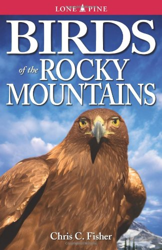 BIRDS OF ROCKY MOUNTAINS (Lone Pine Field Guide)