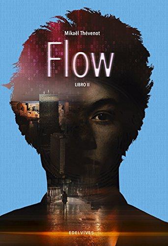 Flow. Libro II (Colección Juvenil) por Mikaël Thévenot