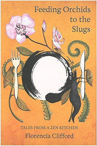 Tales From a Zen Kitchen (English Edition) por Florencia Clifford