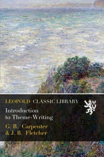 Introduction to Theme-Writing por G. R. Carpenter