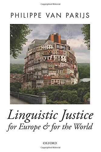 Linguistic Justice for Europe and for the World (Oxford Political Theory) por Philippe Van Parijs