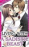 Living with a Sadistic Beast Vol.2 (TL Manga) (English Edition)
