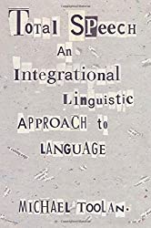 Total Speech: Integrational Linguistic Approach to Languages (Post-Contemporary Interventions) by Michael J. Toolan (1996-06-01)