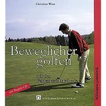 Beweglicher golfen mit der Feldenkrais-Methode