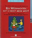 Bis Weihnachten ist's nicht mehr weit! Mit den Händen singen 3: Ein Liederbuch für Jung und Alt mit Gebärden nach