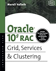 Oracle 10g RAC Grid, Services & Clustering: Jumpstart for Database Administrators by Murali Vallath (25-May-2006) Paperback