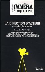 La direction d'acteur : Carnation, incarnation