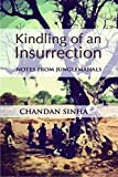 Kindling of an Insurrection: Notes from Junglemahals