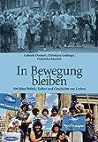 In Bewegung bleiben: 100 Jahre Politik, Kultur und Geschichte von Lesben -