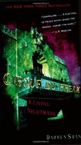 Cirque Du Freak #1: A Living Nightmare: Book 1 in the Saga of Darren Shan (Cirque Du Freak: The Saga of Darren Shan)