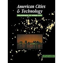 American Cities and Technology: Wilderness to Wired city 1st edition by Roberts, Gerrylynn K., Steadman, Philip (2000) Paperback
