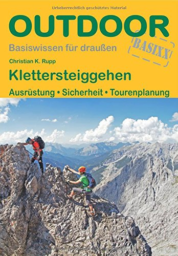 Klettersteiggehen: Ausrüstung · Sicherheit · Tourenplanung (Basiswissen für Draußen)