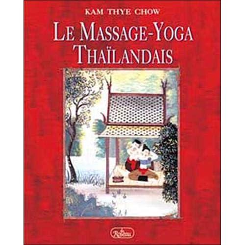 Le Massage-Yoga Thaÿ¯landais. Une thÿ©rapie dynamique pour le bien-ÿªtre physique et l'ÿ©nergie spirituelle