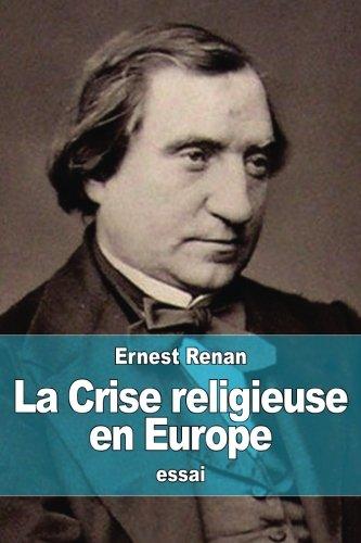 La Crise religieuse en Europe par Ernest Renan