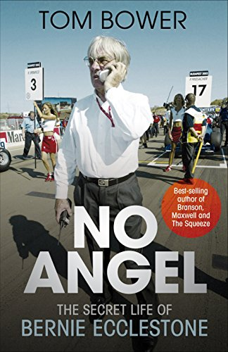 No Angel: The Secret Life of Bernie Ecclestone por Tom Bower