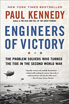 Engineers of Victory: The Problem Solvers Who Turned The Tide in the Second World War de [Kennedy, Paul]
