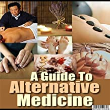 A GUIDE TO ALTERNATIVE MEDICINE INCLUDING ACUPUNCTURE, CRYSTALS, HERBAL, KAMA SUTRA, MASSAGE, REFLEXOLOGY, YOGA AND MAY MORE ON AN ENHANCED MP3 CD AUDIOBOOK