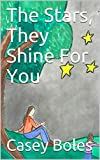 The Stars, They Shine For You (English Edition)