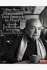 Nirgendwo und ??berall zu Haus: Gespr?¡üche mit ??berlebenden des Holocaust by Martin Doerry (2006-08-21) Gebundene Ausgabe