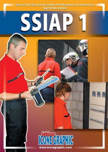 Livre : Formation des Agents des Services de Sécurite Incendie et d'Assistances a Personnes - SSIAP 1