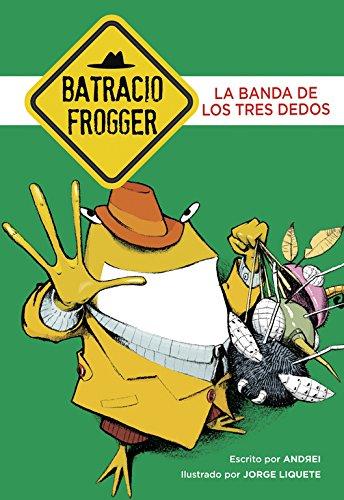 La banda de los tres dedos (Un caso de Batracio Frogger 3) por Andrei/Jorge Liquete