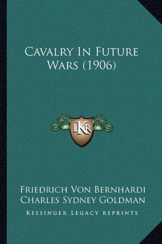 Cavalry in Future Wars (1906)