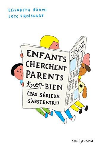 Enfants cherchent parents trop bien (pas sérieux s'abstenir)