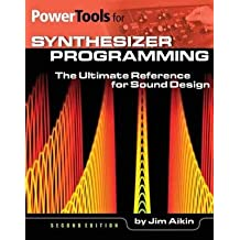[(Power Tools for Synthesizer Programming: The Ultimate Reference for Sound Design)] [Author: Jim Aikin] published on (April, 2015)