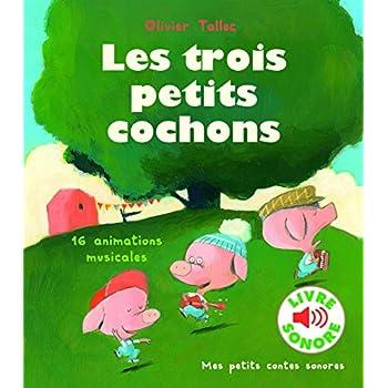 Les Trois Petits Cochons : 16 Animations Musicales (Livre Sonore)
