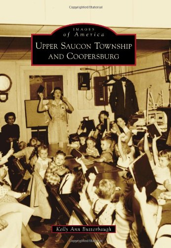 Upper Saucon Township and Coopersburg (Images of America)