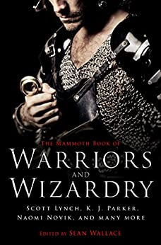 The Mammoth Book Of Warriors and Wizardry (Mammoth Books 469) by [Wallace, Sean]