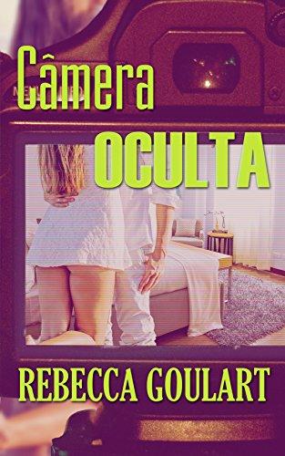 Câmera Oculta (Portuguese Edition) (Sexo De Videos)