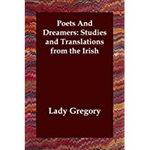 Poets and Dreamers: Studies and Translations from the Irish by Gregory Lady Gregory (2006-06-20)