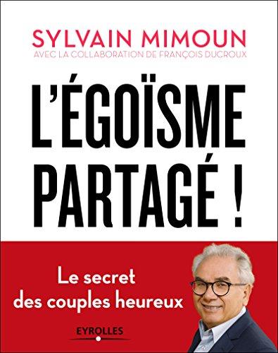 L'égoïsme partagé: Le secret des couples heureux