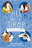 All in a Drop: How Antony van Leeuwenhoek Discovered an Invisible World (English Edition)