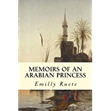Memoirs of an Arabian Princess by Emily Ruete (2015-05-01)