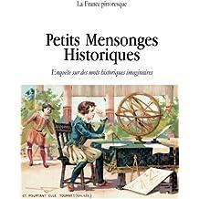 Petits mensonges historiques: Enquête sur des mots historiques imaginaires