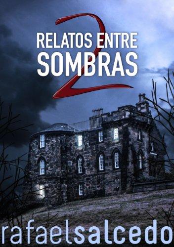 Relatos entre Sombras Volumen II por Rafael Salcedo Ramírez