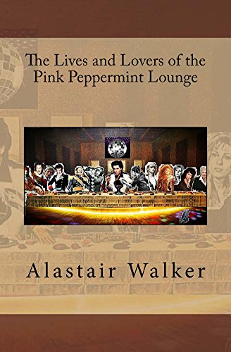 The Lives and Lovers of the Pink Peppermint Lounge (English Edition)