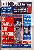 SPECIAL DERNIERE [No 159] du 17/03/1972 - TIERCE - EN 3 CHEVAUX DANS L'ORDRE - C+Â¡EST LE SUCCES DE NOTRE METHODE LE TIERCE DE LA FRANCE - SOYEZ MINCE POUR LE PRINTEMPS - LE BAIN QUI FAIT MAIGRIR DE 2 KILOS PAR SEMAINE - EXCLUSIF - DES EXPERIENCES SEXUELLES SUR DES MALADES DENONCEES PAR UN PRIX NOBEL DE MEDECINE - ENFIN REVELE LE VRAI VISAGE DE CELUI QUI A TRAHI TOUT LE MONDE - LE ROI DU DOUBLE JEU - MONSIEUR JO CHEF DES GESTAPOS FRANCAISES EST DECORE COMME RESISTANT PAR LE PREFET DE DE GAULLE -